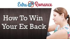 How To Win Your Ex Boyfriend Back  - 12 Powerful Steps  | Extra Romance http://www.youtube.com/watch?v=h9zxHs-WocU