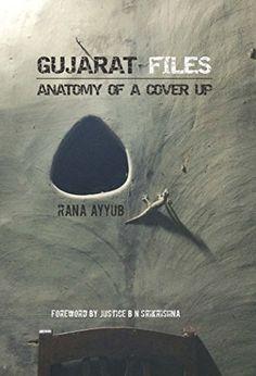 Gujarat Files: Anatomy of a Cover Up by Rana Ayyub http://www.amazon.in/dp/1943438889/ref=cm_sw_r_pi_dp_x_0RCMyb05TA57N