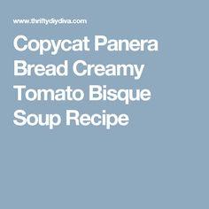 Copycat Panera Bread Creamy Tomato Bisque Soup Recipe