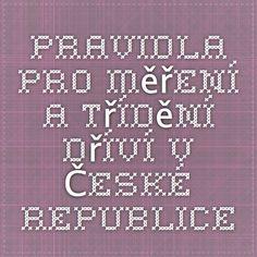 pravidla pro měření a třídění dříví v České republice