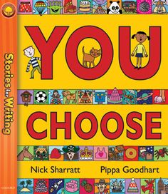 You Choose | Nick Sharratt & Pippa Goodhart | It's a children's book but it is true for all of us only as adults we can actually really choose what ever we like whilst as children we can only dream about it.