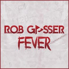 Rob Gasser - Fever (Original Mix) [FREE DOWNLOAD!] by Rob Gasser