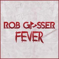 Rob Gasser - Fever (Original Mix) [FREE DOWNLOAD!] by Rob Gasser