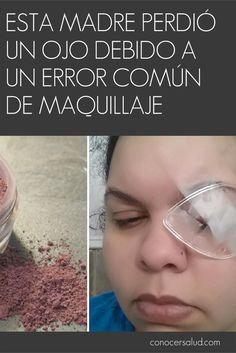 Esta madre perdió un ojo debido a un error común de maquillaje #salud