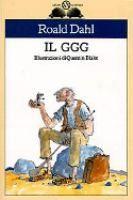 Il GGG / Roald Dahl ; illustrazioni di Quentin Blake ; [traduzione di Donatella Ziliotto]