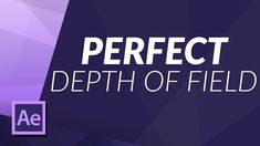 PERFECT DEPTH OF FIELD in AFTER EFFECTS TUTORIAL