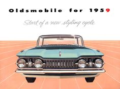 """1959 Oldsmobile """"Start of a New Styling Cycle"""" - Promotional Advertising Poster General Motors, Car Brochure, Car Posters, Us Cars, American Muscle Cars, Advertising Poster, Collector Cars, Car Manufacturers, Ford Trucks"""