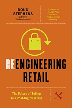 Reengineering Retail : The Future of Selling in a Post Digital World (Hardcover) (Doug Stephens) Free Books Online, Books To Read Online, Reading Online, Online Textbook, Revenue Model, Retail Sector, Business And Economics, Model