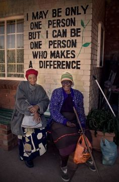 """""""I may be only one person, but I can be one person who makes a difference."""""""