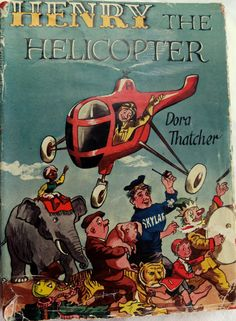Henry the Helicopter by Dora Thatcher / first edition / rare collectible children's book~~