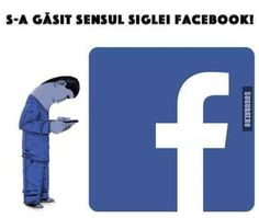 Sensul siglei facebook. - Sugubat Technology Addiction, Everyday Quotes, Fun Fair, Marketing Quotes, Good Jokes, Grumpy Cat, Really Funny, Funny Moments, Funny Photos