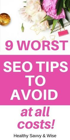 9 Worst SEO tips to avoid like the plague. #SEO #blogging #website #traffic #blog #blogger