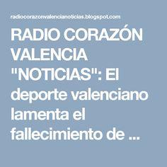 """RADIO CORAZÓN VALENCIA  """"NOTICIAS"""": El deporte valenciano lamenta el fallecimiento de ..."""