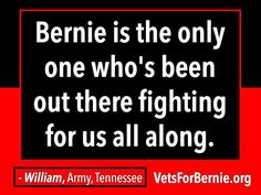 Bernie is the only 1 who's been out there fighting for us all along. #FeelTheBern #Vets4Bernie http://vetsforbernie.org