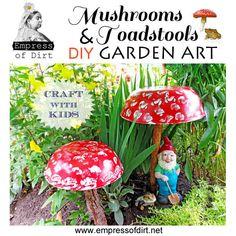 {Mushrooms & Toadstools} DIY Garden Art!