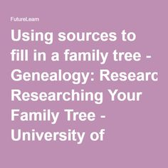 Using sources to fill in a family tree - Genealogy: Researching Your Family Tree - University of Strathclyde