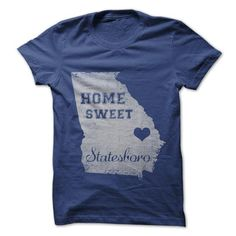 Home Sweet Statesboro T-Shirts, Hoodies (21.99$ ==► Shopping Now!)