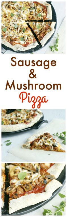 Sausage and Mushroom Pizza. A healthy and delicious recipe for pizza.