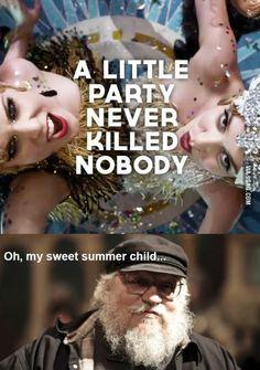 Oh, my sweet child...