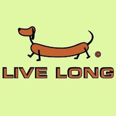 Weiner dogs live long
