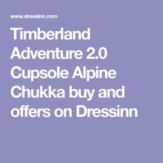 ea961a5ce9 Timberland Adventure 2.0 Cupsole Alpine Chukka buy and offers on Dressinn  Timberland Adventure, Chukka Sneakers