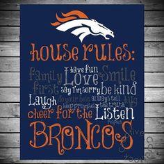Denver Broncos House Rules-just for you Julie Berg ; Denver Broncos Football, Go Broncos, Broncos Fans, Cincinnati Bengals, Indianapolis Colts, Broncos Gear, Broncos Logo, Watch Football, Football Memes