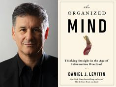 "10 Steps to conquering information overload. Want to work less, achieve more and overcome procrastination? Daniel Levitin, author of ""The Organized Mind,"" explains how."