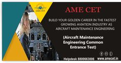 Aircraft Maintenance Engineering Common Entrance Test (AME CET is a national level exam to offer admission in top AME colleges in India approved by DGCA, Govt of India. Student can get scholarship as per their All India Rank of AME CET