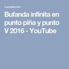 Bufanda infinita en punto piña y punto V 2016 - YouTube