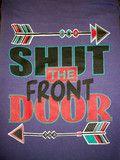 Southern Chics Comfort Colors Shut the Front Door Arrow Girlie Bright T Shirt