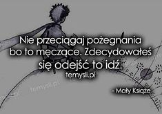 Nie przeciągaj pożegnania bo to męczące. Quotes About Everything, Some Text, Different Quotes, Film Quotes, Son Luna, Fake Love, Some Quotes, Sentences, Quotations