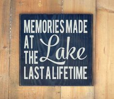 House Decoration - Lake House Decor Rustic Lake Sign Memories Made At The Lake Last A Lifetime Quote Rustic Wood Plaque Gift Cabin Home Wall Art - Girl Power Pack Lake House Signs, Cabin Signs, Cottage Signs, Lake Signs, Porch Signs, Lifetime Quotes, Lake Quotes, Quotes Quotes, Into The Woods Quotes