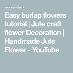Easy burlap flowers tutorial   Jute craft flower Decoration   Handmade Jute Flower - YouTube Making Burlap Wreaths, Burlap Flower Tutorial, Jute Flowers, Jute Crafts, Flower Crafts, Flower Decorations, Vacations, Jute, Holidays