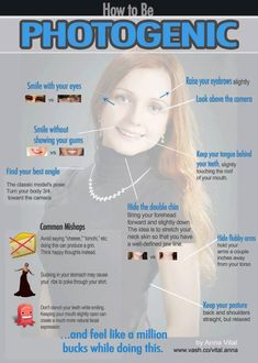 Photo: HOW TO BE PHOTOGENIC (INFOGRAPHIC) Understand that being photogenic refers to the ability of appearing very attractive in photos.  It is important to grasp that being naturally beautiful or striking does not necessarily translate to being photogenic in photos. Being photogenic is about awareness of how to put your best self forward, and knowing how to express your charisma for the camera.  These are learned techniques, including applying your knowledge of the best backgrounds…