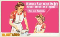 springtime cleaning sayings and quotes | Ah, the resentful trapped 50's housewife teaching her daughter to ...