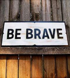 Be Brave Wood Sign   Art Pieces   Sign Me Up   Scoutmob Shoppe   Product Detail