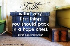 Faith is the very first thing you should pack in a hope chest. Great idea, Bible first item in hope chest.