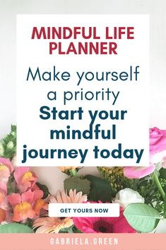 Mindful Life Planner New - Gabriela Green Make Yourself A Priority, Improve Yourself, Make It Yourself, Stress Free, Stress Relief, Health And Wellness, Mental Health, Mindfulness Practice, Mind Body Spirit