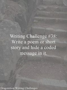 Writing Challenge Write a poem or short story and hide a coded message in it. Writing Prompts Poetry, Creative Writing Prompts, Fiction Writing, Writing A Book, Writing Tips, Book Prompts, Story Prompts, Journal Prompts, Creative Writing Exercises