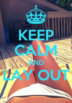 keep calm and lay out