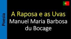 Manuel Maria Barbosa du Bocage - A Raposa e as Uvas
