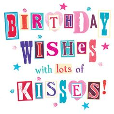 Birthday wishes with lots of kisses Happy Birthday Tag, Happy Birthday Wallpaper, Happy Birthday Quotes, Birthday Love, Happy Birthday Greetings, Girl First Birthday, Happy Brithday, Birthday Wishes And Images, Happy Birthday Pictures