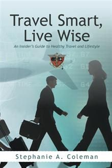 Flight Attendant and #Author, S. Coleman, dropped by to share her book! Travel Smart, Live Wise is now available on #Kindle.