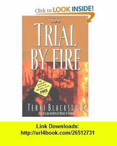 Trial by Fire (Newpointe 911 Series #4) (9780310217602) Terri Blackstock , ISBN-10: 0310217601  , ISBN-13: 978-0310217602 ,  , tutorials , pdf , ebook , torrent , downloads , rapidshare , filesonic , hotfile , megaupload , fileserve