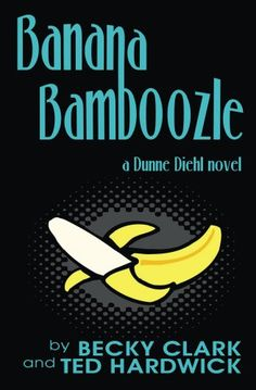 Banana Bamboozle - Kindle edition by Becky Clark, Ted Hardwick. Literature & Fiction Kindle eBooks @ Amazon.com.