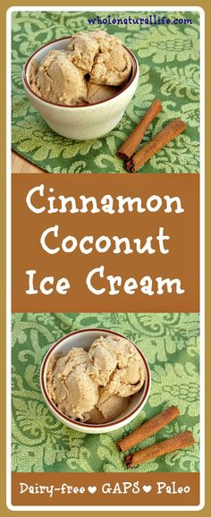 Cinnamon Coconut Ice Cream: Dairy-free, GAPS, Paleo