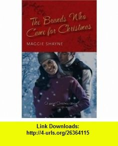 Brands Who Came for Christmas (Oklahoma All-Girl Brands Series #1) (November 2008) Maggie Shayne ,   ,  , ASIN: B001M08YQ4 , tutorials , pdf , ebook , torrent , downloads , rapidshare , filesonic , hotfile , megaupload , fileserve