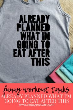 Already Planned What I'm Eating After This workout tank top racerback tank top funny workout shirt workout clothes workout outfit Funny Workout Shirts, Workout Humor, Workout Tank Tops, Funny Tank Tops, Top Funny, Racerback Tank Top, Women's Fashion, How To Plan, Sayings