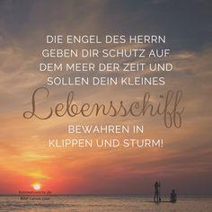 himmelswort30 - Die Engel des Herrn geben dir Schutz auf dem Meer der Zeit und sollen dein kleines Lebensschiff bewahren in Klippen und Sturm.