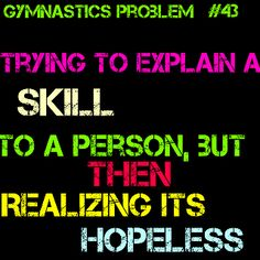Gymnastics problems.... It's impossible ;) -A